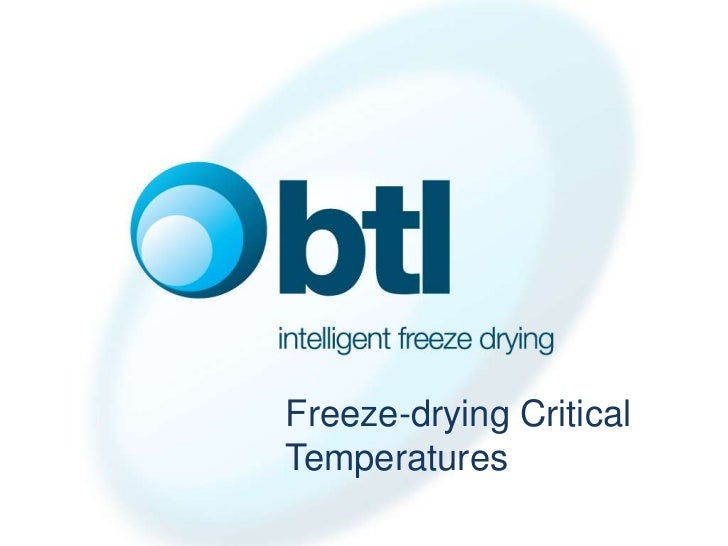 The Importance of Critical Temperatures in the Freeze Drying of Pharmaceuticals