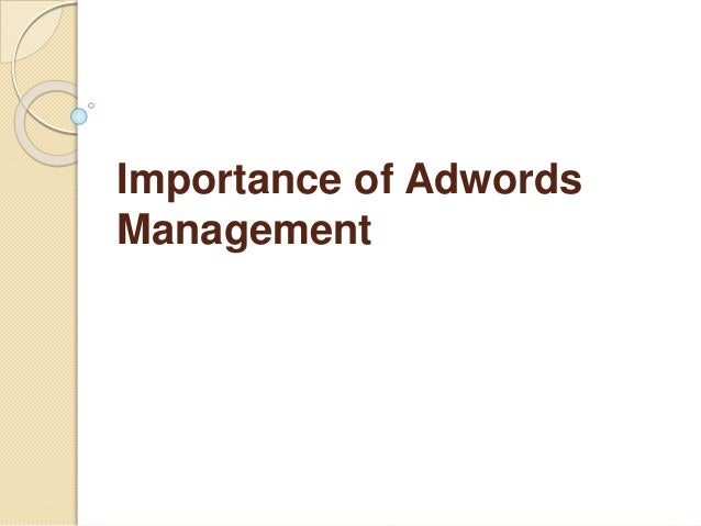 Importance of Adwords Management