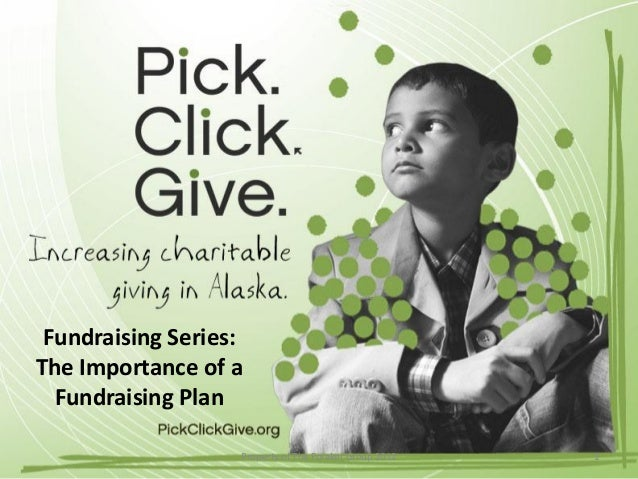 Fundraising Series:The Importance of a  Fundraising Plan                   Property of The Foraker Group 2012   1