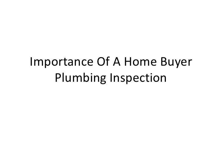 Importance of a home buyer plumbing inspection