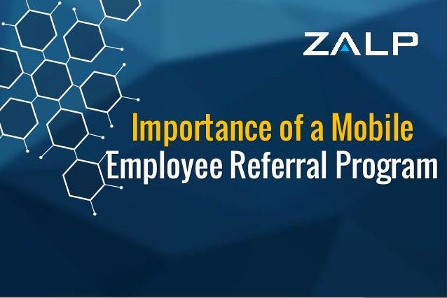 Importanceofa Mobile Employee ReferralProgram Importance of a Mobile Employee Referral Program