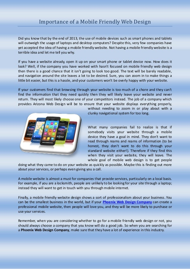 Importance of a Mobile Friendly Web DesignDid you know that by the end of 2013, the use of mobile devices such as smart ph...