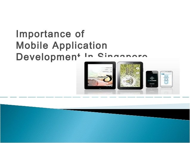 Importance of Mobile Application Development In Singapore