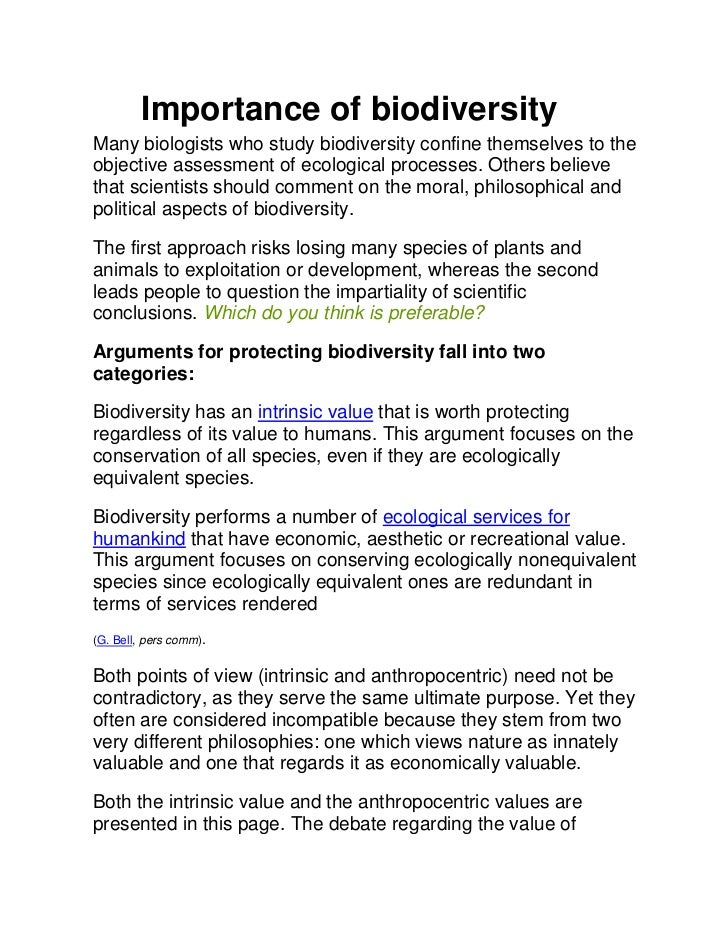 Importance of biodiversityMany biologists who study biodiversity confine themselves to theobjective assessment of ecologic...