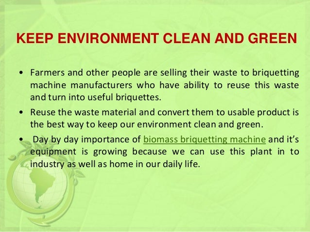 importance of keeping our surroundings clean It is important to keep your environment clean so humans, animals,and plants are not exposed to pollutants that can harm them.