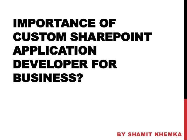 Importance of custom share point application developer for