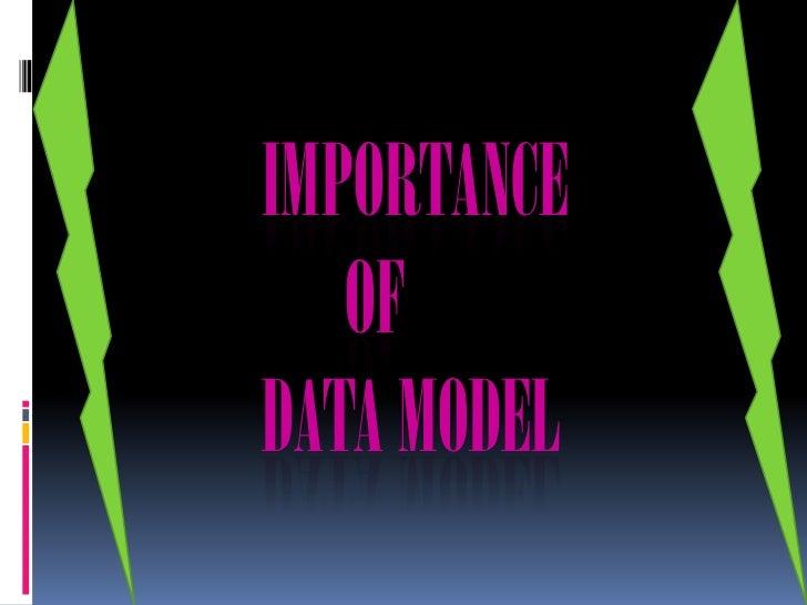 IMPORTANCE   OFDATA MODEL