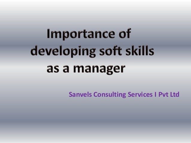 Importance of developing soft skills as a manager ppt