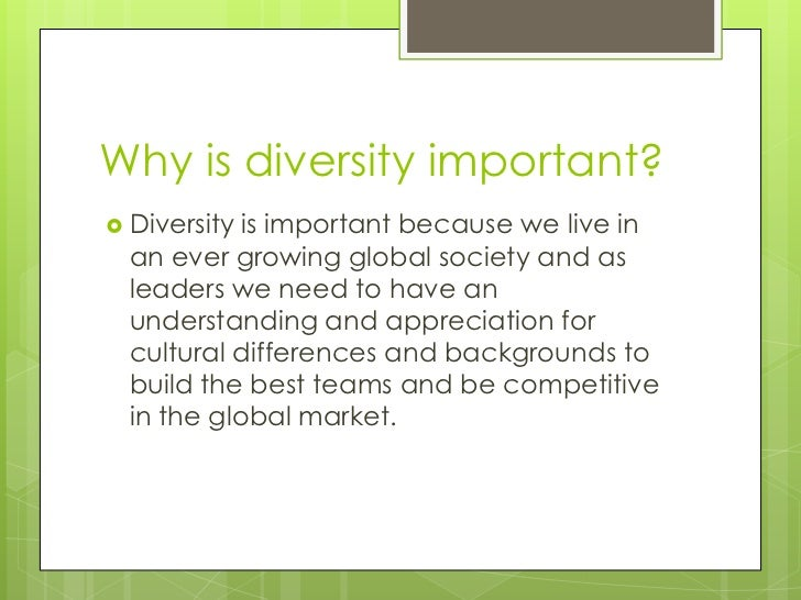 the importance of understanding diversity in Knowledge of the importance of patience and dedication when working with the indi-vidual needs of families who speak a language other than english and live according to a different cultural ethos understanding and embracing diversity in our world.