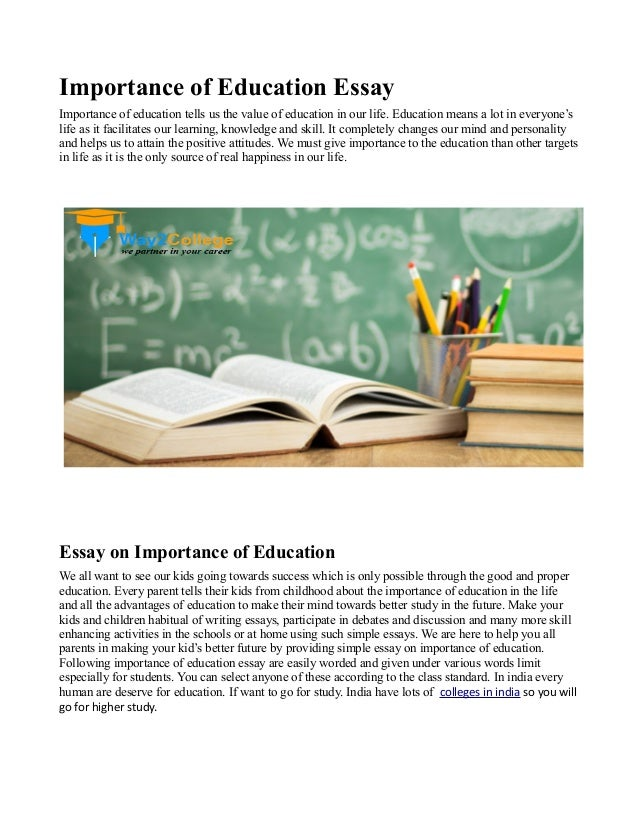 essay on importance of education for kids Essay about why education is important - many students around the world today focus mainly one thing while they are in school additionally parents in highly populated countries understand the importance of education that their kids do not.