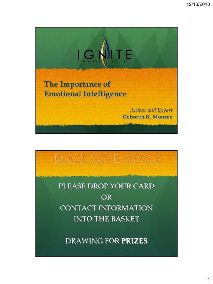 12/13/2010The Importance ofEmotional Intelligence                      Author and Expert                    Deborah R. Mon...