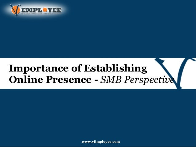 Importance of Establishing Online Presence - SMB Perspective www.vEmployee.com
