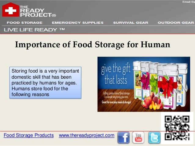 Importance of Food Storage for Human   Storing food is a very important   domestic skill that has been   practiced by huma...