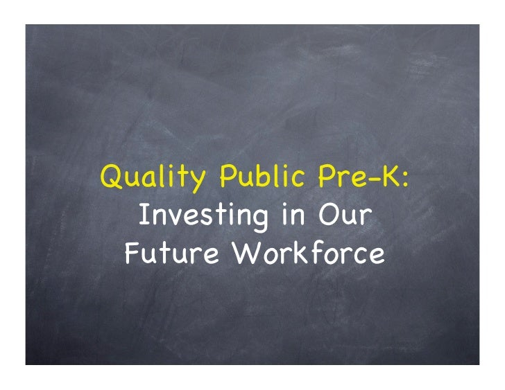 Quality Public Pre-K:  Investing in Our Future Workforce