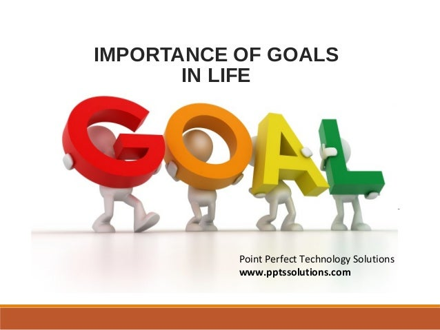 Importance of goal