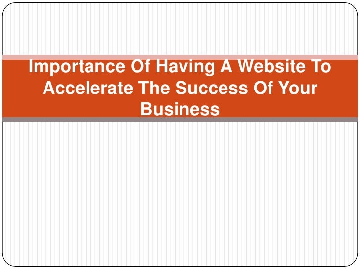 Importance Of Having A Website To Accelerate The Success Of Your Business<br />