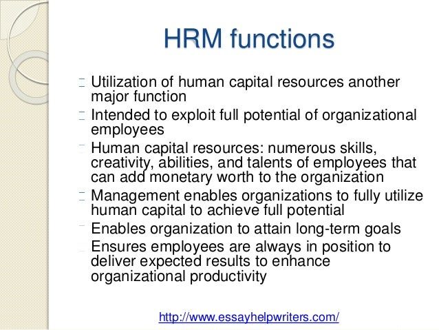 the human resource function 2 essay Human resource management as the foundation for a essay | style: n/a in order to understand why the human resource function of a company is so.