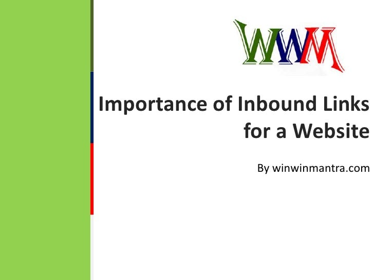 Importance of Inbound Links for a Website<br />By winwinmantra.com<br />