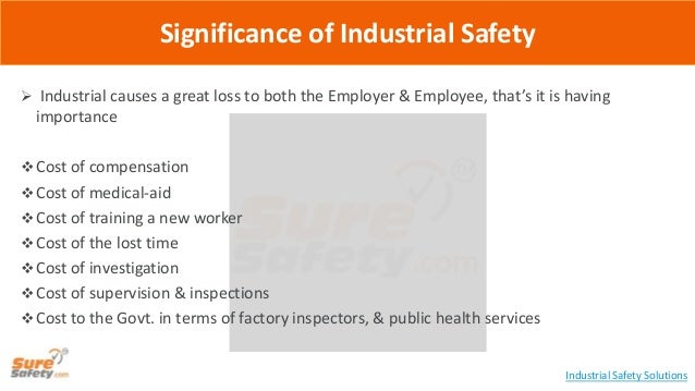  Industrial causes a great loss to both the Employer & Employee, that's it is having importance  Cost of compensation  ...