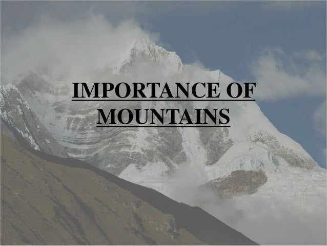 Importance of mountains..