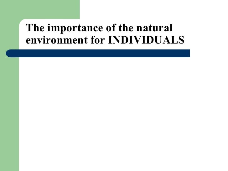 The importance of the natural environment for INDIVIDUALS