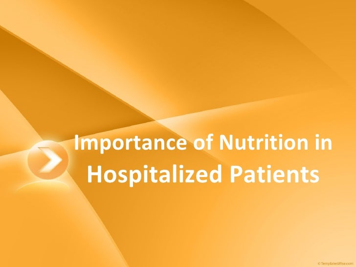 Importance of Nutrition in  Hospitalized Patients