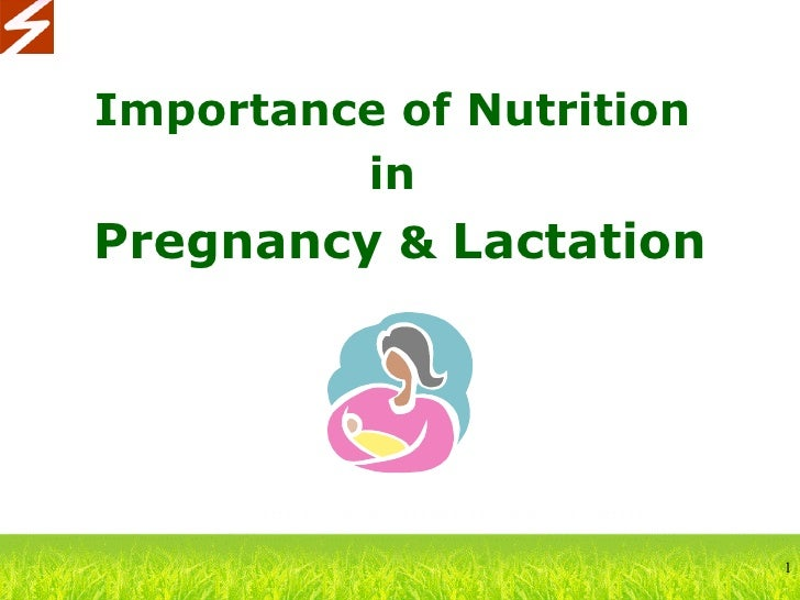 Importance of nutrition in pregnancy and lactation