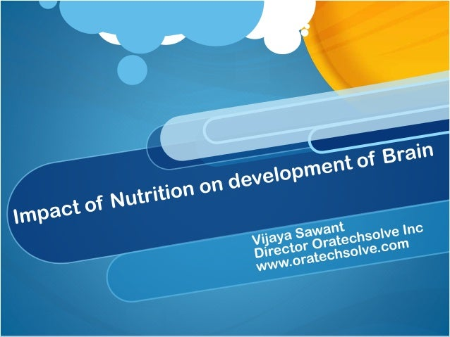 Fetal and neonatal malnutrition can have global or circuit-specific effects on the developing brain Nutrients have greater...