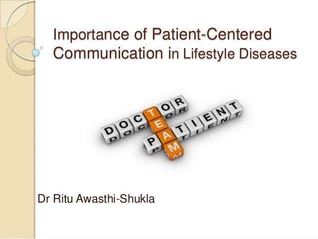 Importance of Patient-Centered  Communication in Lifestyle DiseasesDr Ritu Awasthi-Shukla