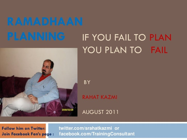 RAMADHAAN  PLANNING IF YOU FAIL TO PLAN                                      YOU PLAN TO FAIL                             ...