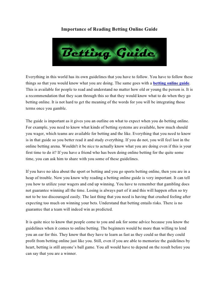 Importance of Reading Betting Online Guide     Everything in this world has its own guidelines that you have to follow. Yo...