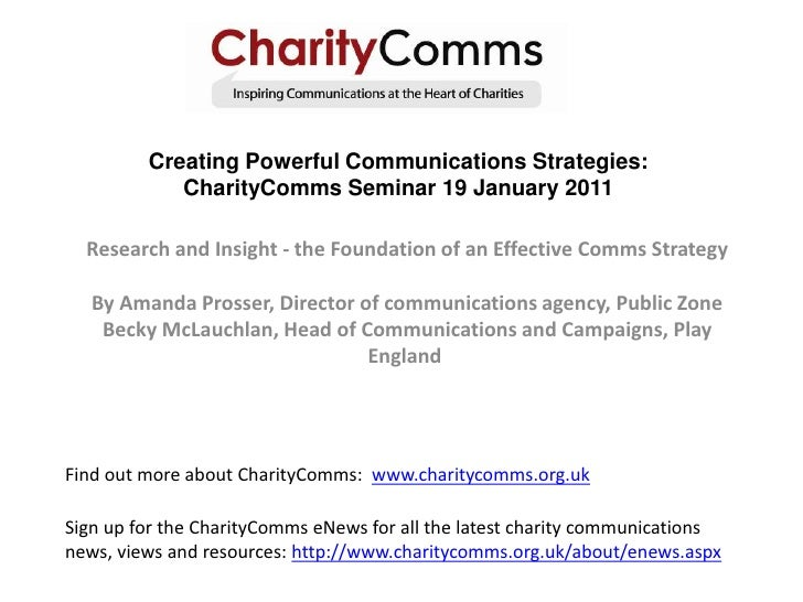 Creating Powerful Communications Strategies: CharityComms Seminar 19 January 2011<br />Research and Insight - the Foundati...