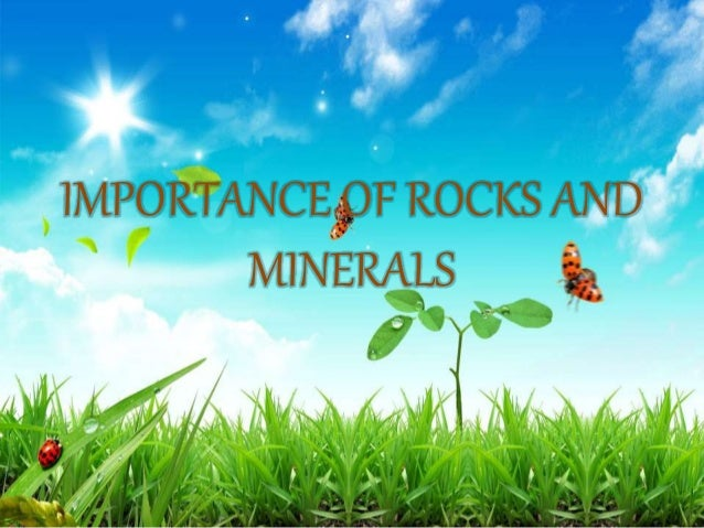 Importance of rocks and minerals (1)