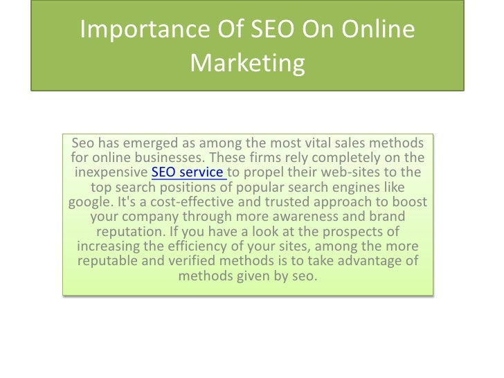 Importance Of SEO On Online         MarketingSeo has emerged as among the most vital sales methodsfor online businesses. T...