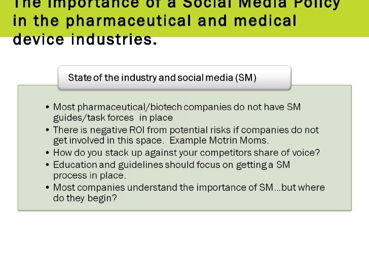 The importance of a Social Media Policy in the pharmaceutical and medical device industries.