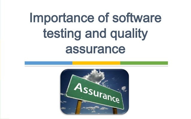2 why is software quality important to Importance of quality assurance in software development quality assurance or qa testing is a predictable step in software development procedure as it ensures that there are no defects or bugs in the app.