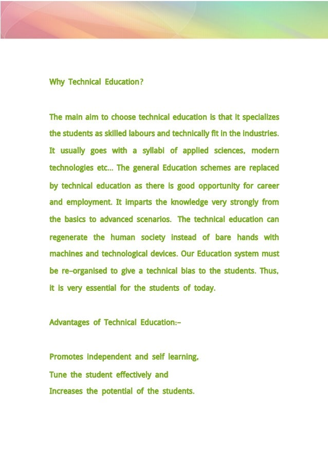 essay on importance of technical education in india In addition, cte teachers must know what role they play both in planning and in providing instruction cte teachers often need background information on the details of disabilities and the accommodations required [tags: education disability educate essays] :: 13 works cited, 2019 words (58 pages), powerful essays.