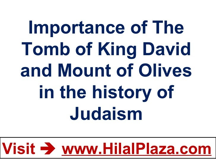 Importance of The Tomb of King David and Mount of Olives in the history of Judaism