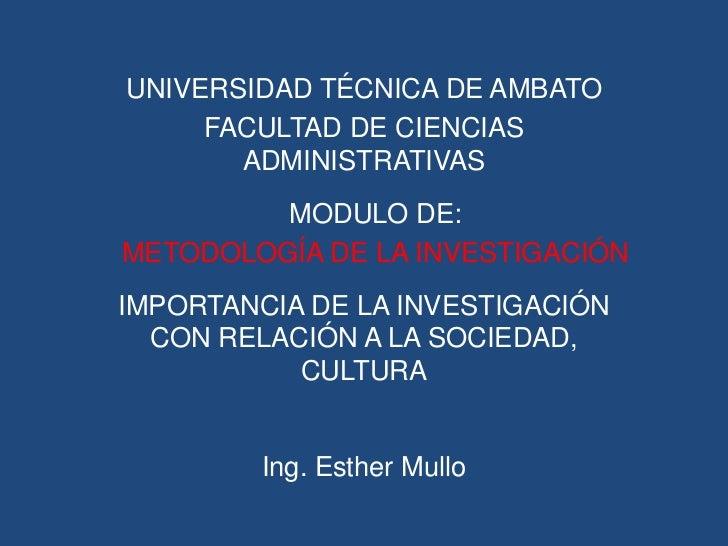 UNIVERSIDAD TÉCNICA DE AMBATO     FACULTAD DE CIENCIAS       ADMINISTRATIVAS         MODULO DE:METODOLOGÍA DE LA INVESTIGA...