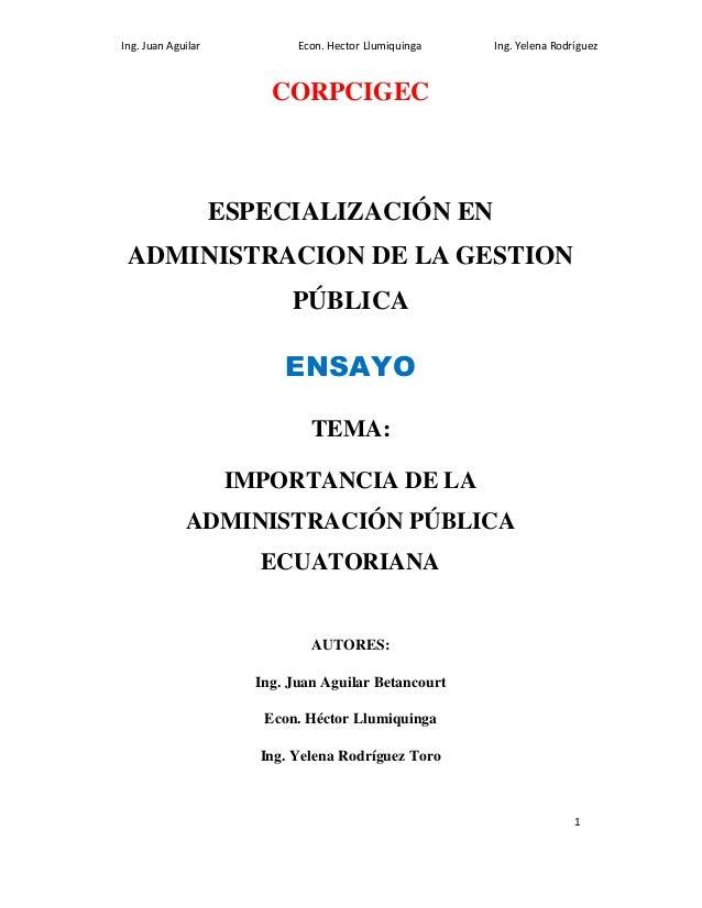 Ing. Juan Aguilar Econ. Hector Llumiquinga Ing. Yelena Rodríguez  1  CORPCIGEC  ESPECIALIZACIÓN EN  ADMINISTRACION DE LA G...