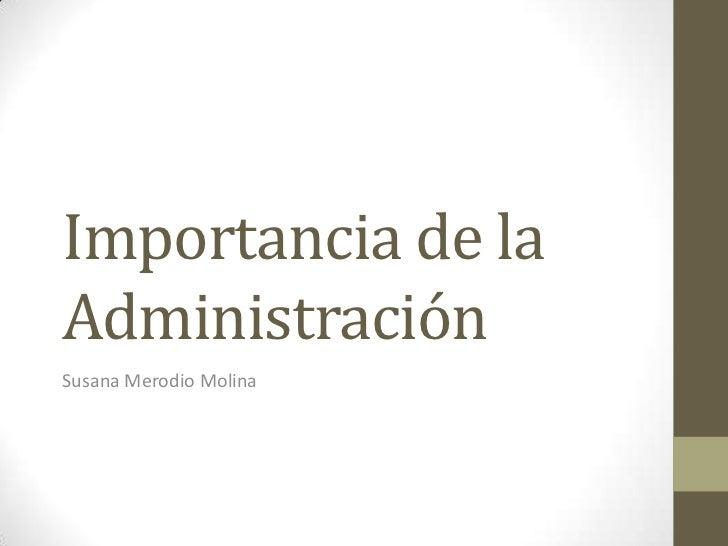 Importancia de laAdministraciónSusana Merodio Molina