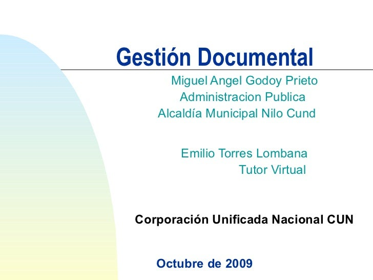 Gestión Documental Miguel Angel Godoy Prieto Administracion Publica  Alcaldía Municipal Nilo Cund  Emilio Torres Lombana T...