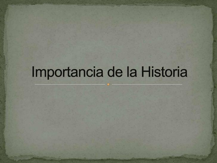 Importancia de la historia for Importancia de la oficina wikipedia