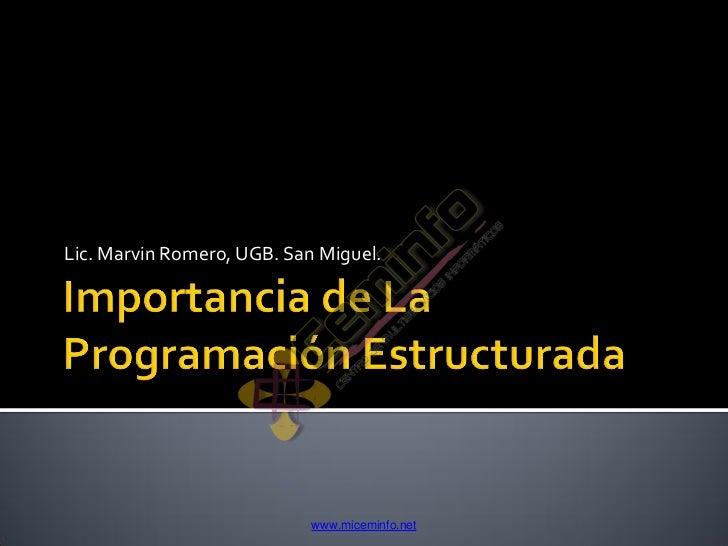 Lic. Marvin Romero, UGB. San Miguel.                            www.miceminfo.net