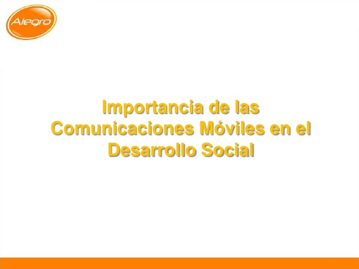 Importancia de las Comunicaciones Móviles en el Desarrollo Social