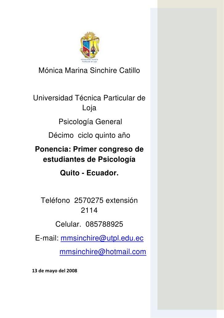 Mónica Marina Sinchire Catillo   Universidad Técnica Particular de               Loja            Psicología General       ...
