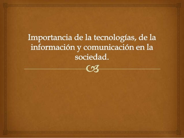  «Las tecnologías de la información y la comunicación no son ninguna panacea ni fórmula mágica, pero pueden mejorar la vi...
