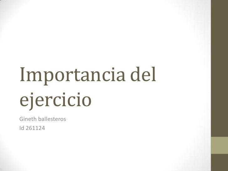 Importancia delejercicioGineth ballesterosId 261124