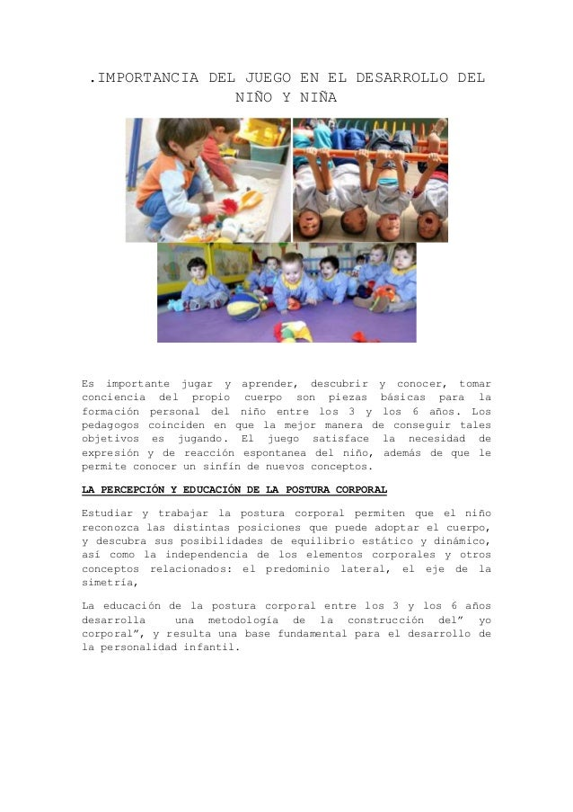 .IMPORTANCIA DEL JUEGO EN EL DESARROLLO DEL NIÑO Y NIÑA  Es importante jugar y aprender, descubrir y conocer, tomar concie...