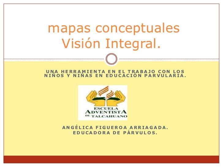 Una herramienta en el trabajo con los niños y niñas en Educación parvularia.<br />Angélica Figueroa Arriagada.<br />Educad...